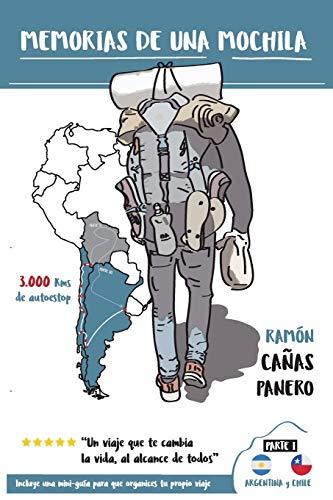 Memorias de una mochila: Recorriendo el sur de Latino America (Chile y Argentina) en Autoestop.: 1 (Una mochila por Latino America)